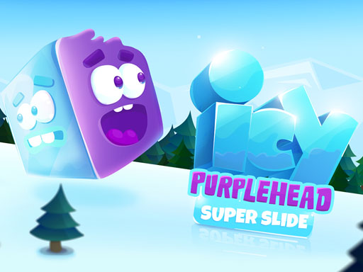Icy Purple Head 3. Super Slide