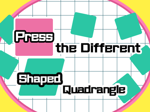 Press the different Shaped Quadrangle